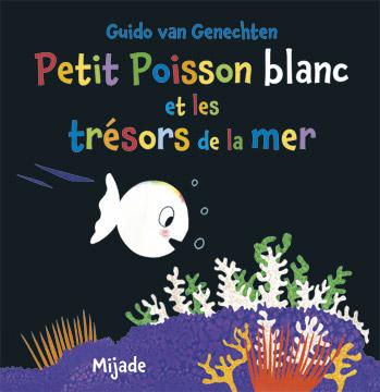Petit Poisson blanc et les trésors de la mer