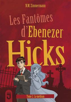 Fantômes d'Ebenezer Hicks 2 (Les) Le médium