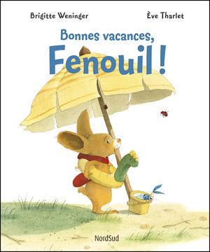 Fenouil Bonnes vacances, Fenouil!