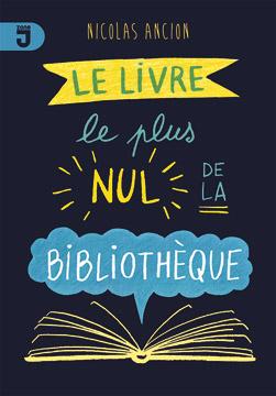 Livre le plus nul de la bibliothèque (Le)